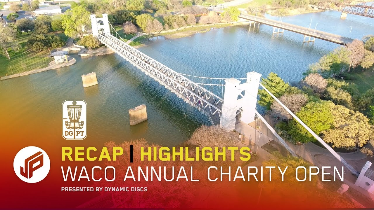 2017 Waco Annual Charity Open Recap | Dynamic Discs | Disc Golf Pro Tour