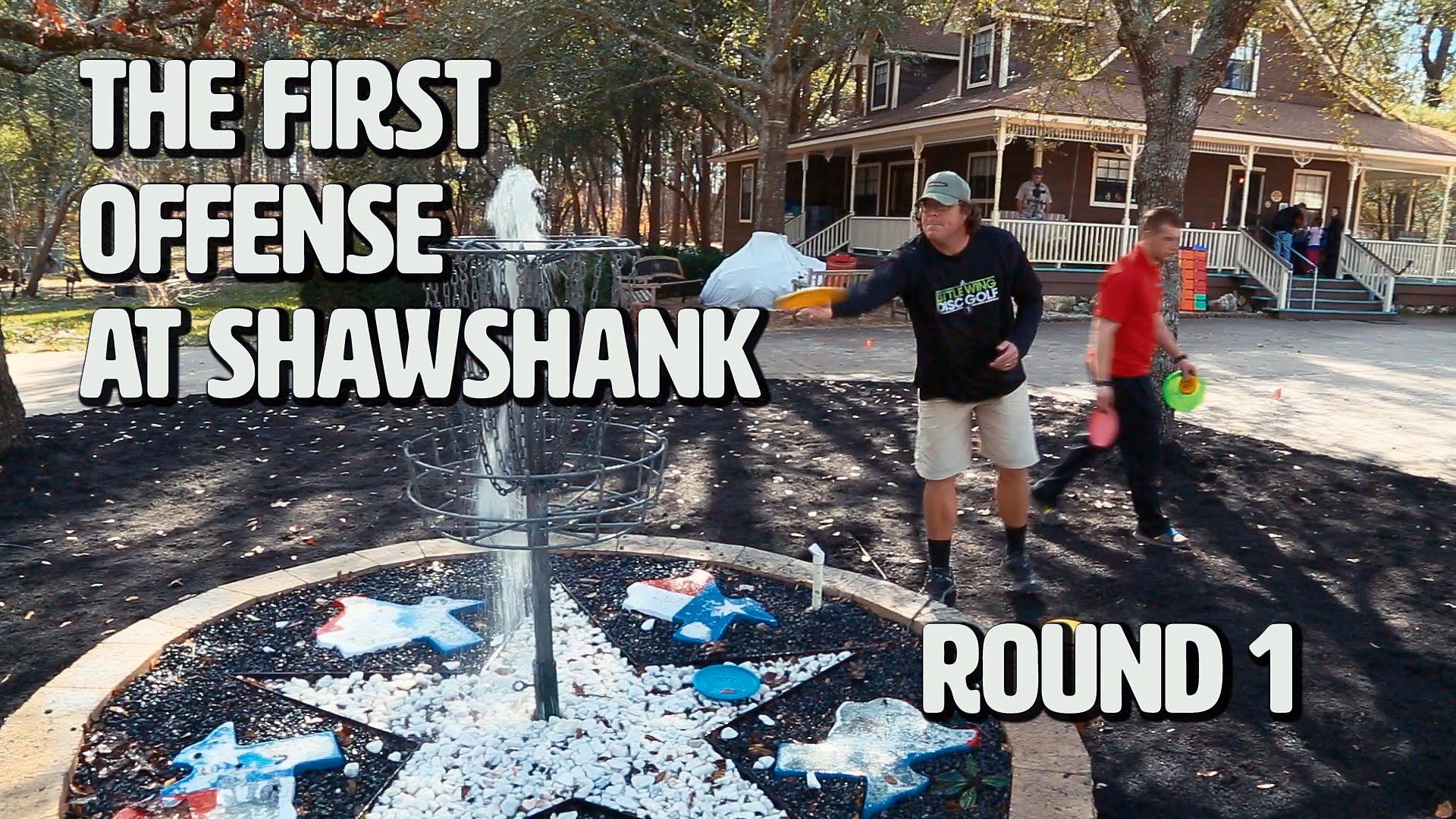 First Offense at Shawshank Round 1