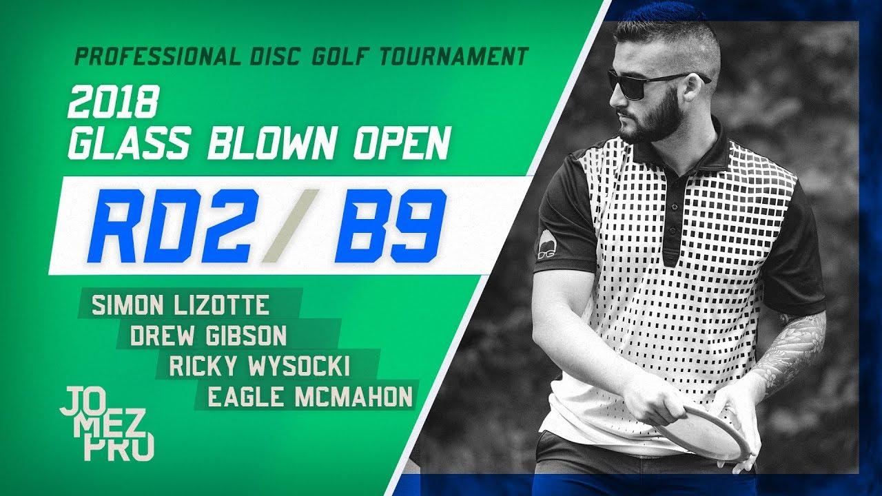 2018 Glass Blown Open | Round 2, B9