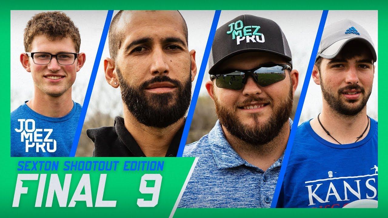 Jomez Pro Final 9 | Sexton Shootout Edition | Emporia, KS