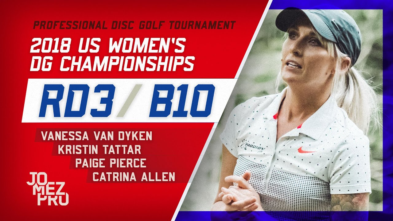 2018 US Women's DGC | Round 3, B10