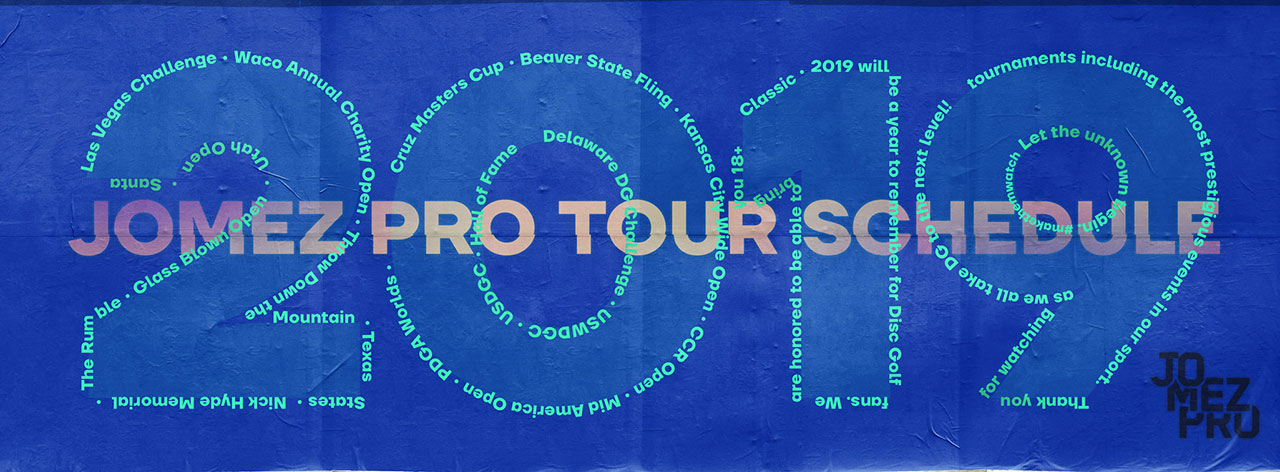 2019 Jomezpro Tour Schedule