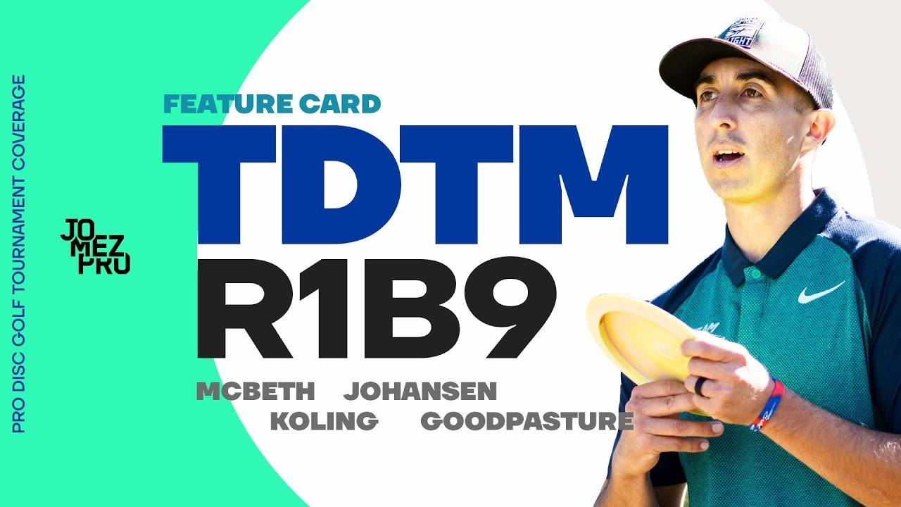 2019 TDTM | Round 1 Back 9