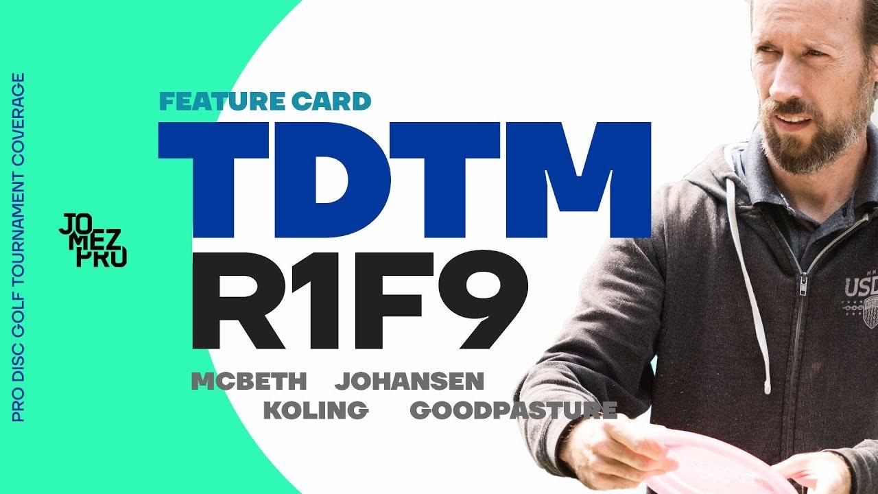 2019 TDTM | Round 1 Front 9